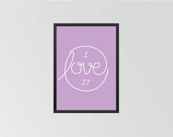 I love it - Print (Purple)