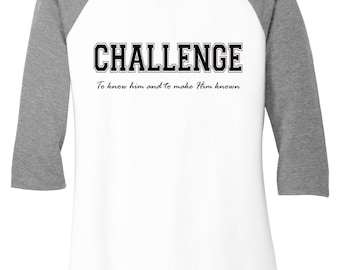 CC Challenge Shirt, Classical Conversations, CC Shirt,  Ladies Raglan or Shirt
