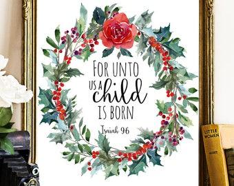 For Unto Us A Child Is Born Christmas Printable Wall Art Isaiah 9:6 Christmas Decor Religious Christmas Watercolor Floral Christmas Print