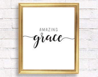 Printable quotes, Amazing grace, Quote prints, Inspirational quote, printable wall art, calligraphy print, typography print, Gift for her,