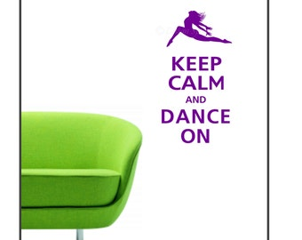 Keep Calm and DANCE ON Vinyl Wall Decal KC-104