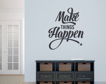 Make Things Happen - Office Quotes Wall Decals