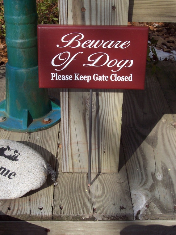 Beware Of Dogs Please Keep Gate Closed Wood Vinyl Yard Stake