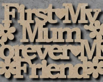 First My Mum Forever My friend sign, mothers day gift, birthday gift for mum, mums birthday gift