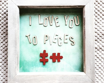 I love you to pieces frame