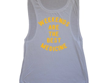 tank top weekends are the best medicine shirt funny womens sleeveless oversized tee graphic top present idea