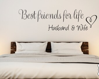 Best Friends for Life Husband and Wife Vinyl Bedroom Wall Decal  - Bedroom Decor - Bedroom Wall Decor-Master Bedroom Decor- Bedroom Decal