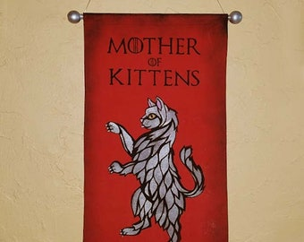 "Hand Painted ""Mother of Kittens"" Canvas Banner - Game of Thrones Style Parody Banner - Made to Order - Customizable"