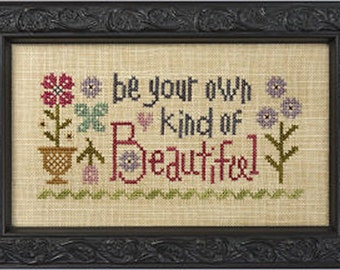 Lizzie Kate Snippet S126 Be Your Own Kind of Beautiful Counted Cross Stitch Chart Pattern