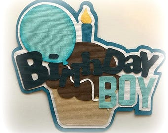 Birthday boy  title premade paper piecing 3d die cut for scrapbook card making by my tear bears kira
