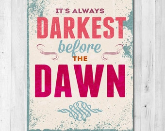 It's Always Darkest Before the Dawn Inspirational Print