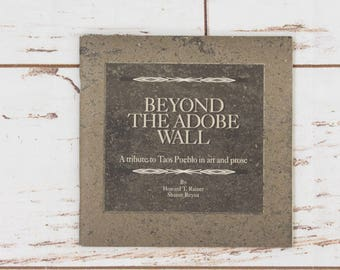 Beyond the Adobe Wall Taos Pueblo Art and Prose by Rainer Reyna Soft Cover Book