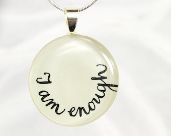 I Am Enough Necklace, Inspirational Necklace, Affirmation Quote Necklace, Encouragement Gift, Unique Handmade Jewelry, Modern Talisman