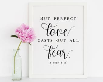Perfect Love Casts Out Fear, Bible Verse Wall Art, 1 John 4 18, Love Sign, Quote Prints, Quote Wall Art, Printable Wall Art,Printable Quotes