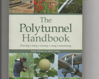 The Polytunnel Handbook Andy McKee & Mark Gatter Paperback 2009