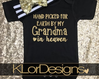 Hand Picked for Earth by my Grandma, Grandma in heaven, baby girl outfit, heaven sent, baby girl, hand picked, heaven, grandma