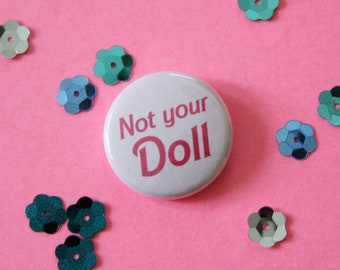 Not Your Doll One Inch Button