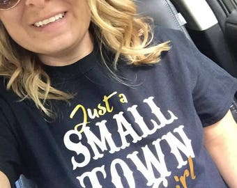 Just a Small Town Girl - Commerce Tigers --- Just a Small Town Girl Tshirt --- School Spirit --- Cute Girl Gift