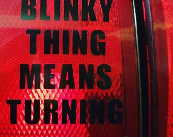Blinky Thing Means Turning Car Decal