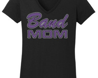 Band Mom with Vinyl and Rhinestone T-Shirt Made to order