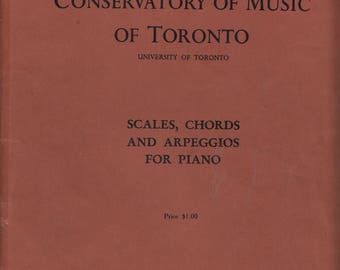 Vintage 1940s Music Book Royal Conservatory of Music of Toronto Scales Chords and Arpeggios for Piano Sheet Music University of Toronto