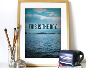 Inspirational Typography print Poster wanderlust This is the Day original Art photography wanderlust typography poster wanderlust poster art