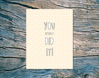 You (Actually) Did It! - A2 folded note card & envelope - SKU 387