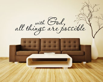 With God all things are possible Vinyl Wall Decal....Your choice of color""