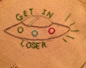 Get In Loser UFO Patch