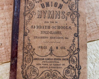 Union Hymns, for use in Sabbath Schools 1845