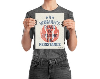 A Woman's Place Is Leading The Resistance - 8 x 10 Print Women's March Graphic Design Feminism Princess Leia Poster