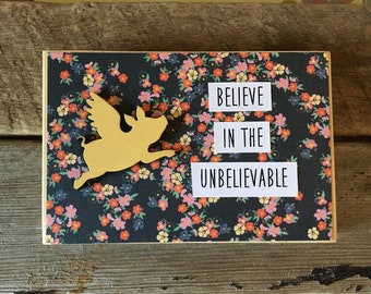 Wood Believe In The Unbelievable Sign Flying Pig