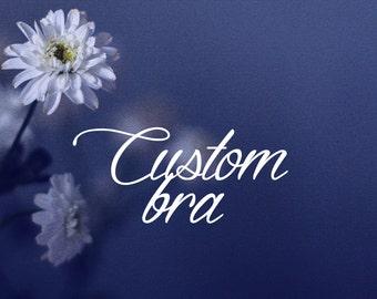 Custom bra / Made to order / Made to measure / Dream lingerie