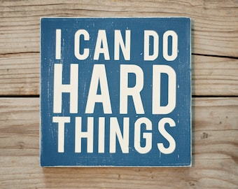 I can do hard things wooden sign / I can do hard things new Year Goals sign / Goals wooden sign / Motivation goals hard things sign