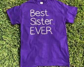 Best. Sister. EVER. Shirt - Best Sister Ever Shirt - Sister Shirt - Sibling Shirt - Sister Gift - Best Brother Ever Shirt - Sister Gift