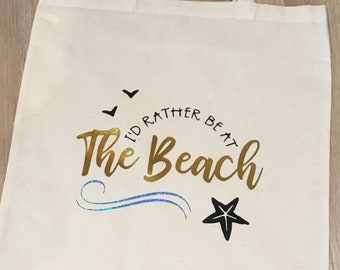 Funny Tote Bag, I'd Rather be at the Beach, Reusable Cotton Canvas shopping shopper bag, funny gift