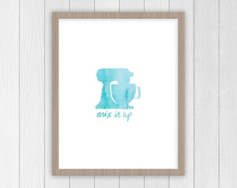 Mix It Up Kitchen Print | Kitchen Mixer Art | Gifts for Mom, Wife, Sister, Grandma, Friend