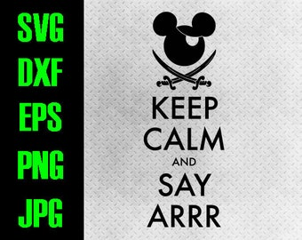 Disney Cruise - svg, dxf, eps, png, jpg cutting files - cricut, silhouette - iron on - Mickey Pirate Fish extender Keep calm and say Arrr
