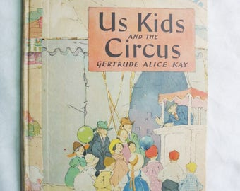 Us Kids And The Circus By Gertrude Alice Kay 1927 - 1st Edition 6th Printing