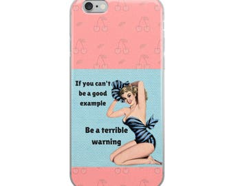 If You Can't Be A Good Example Be A Terrible Warning Cell Phone Case iPhone Case 6 Plus, 6/6s, 7 Plus, 8 Plus 7/8, X 1940s 1950s Retro Pin-U