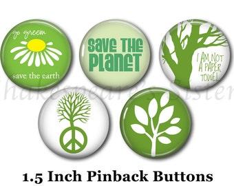 "Eco-Friendly Pins - 5 Pinback Buttons - 1.5"" Pinbacks - Save the Planet Pins - Environmentalist Pins"