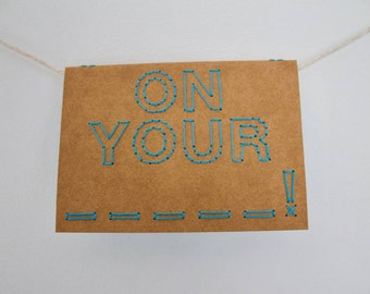 On your __________!   Hand sewn A6 card