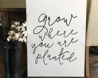 Grow where you are planted    custom wood sign   farmhouse   fixer upper decor