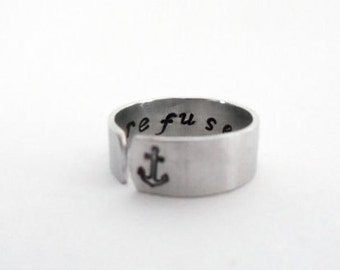 I Refuse to Sink Anchor Cuff Ring, Personalized Ring, Custom Ring, Hand Stamped, Customizable