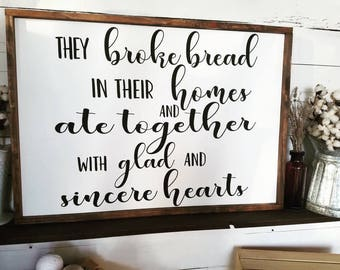 They broke bread in their homes and ate together with glad and sincere hearts, wood sign, painted sign, dining room wall decor, dining room
