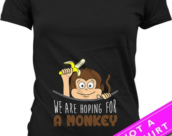 Pregnancy Announcement T Shirt Maternity Tops We Are Hoping For A Monkey Shirt Baby Shower Gift Pregnancy Outfits Ladies Tee MAT-538