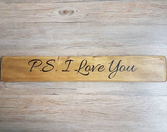 P.S. I Love You Rustic Sign