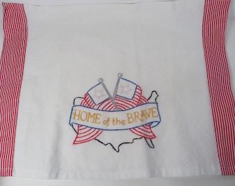 Vintage Patriotic Tea Towel Dishtowel - Embroidered Patriotic Home of the Brave Tea Towel