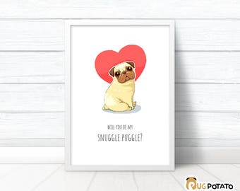 "Pug Print ""Will you be my snuggle puggle?"" Pug birthday gift for boyfriend,cute pug gift, Pug poster girlfriend gift"