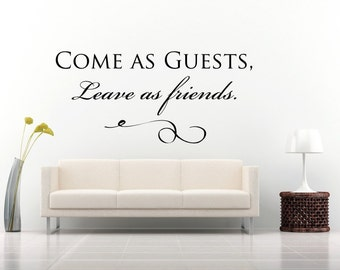 Vinyl Wall Decal, Come As Guests Leave As Friends, Vinyl Letters, Wall Art, Family, Welcome, Wall Art, Entry Art, Vinyl Wall Art, Wall Decal